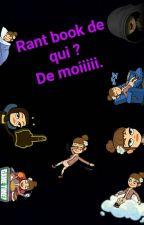 Rant Book De Moi by EvilOncers