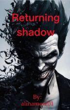 Returning Shadow by alinamerz01