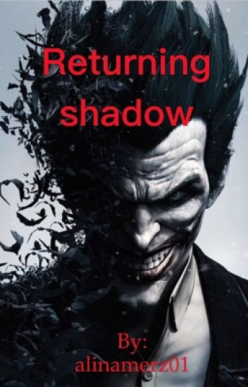 Returning Shadow