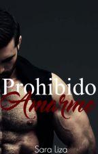 Prohibido amarme. by SaraLiza12