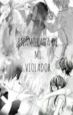 Enamorada De Mi Violador.  by Juli_188