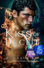 Kiss of Deceit | Book II of The Fae Chronicles by KissesofInk