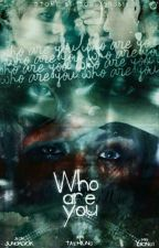 WHO ARE YOU? by oolaff-