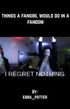 things a fangirl would do in a fandom by mostlyfangirly