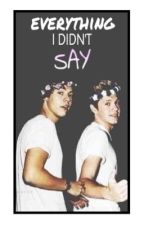 Everything I didn't say || narry by tylrisdun