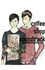 coffee shop soundtrack (phan) by beautifulnightmcre