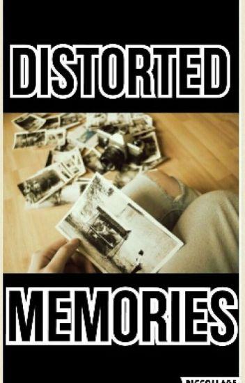 Distorted Memories