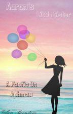 Aaron's Little Sister *An Aphmau FanFic* by Fallen_Moonstone