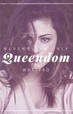 Queendom by werewolves_only