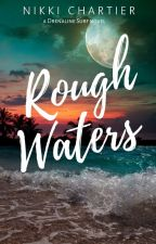 Rough Waters (Drenaline Surf, #2) by NikGodwin