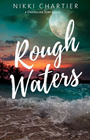 Rough Waters (Drenaline Surf, #2) by NikGodwin
