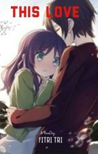 This Love  by Fitri-Tri
