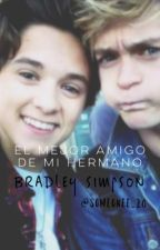 El Amigo De Mi Hermano ( Bradley Simpson)(TERMINADA) by someonee_20