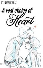 A real choice of heart ♥︎ MariChat fanfic by Natsufire12