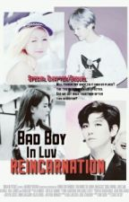 Bad Boy In Luv 'Reincarnation' || BaekMi (Book 3) by exopink_
