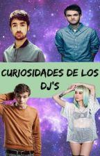 Curiosidades de los Dj's  by LantzMustDie