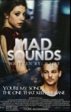 Mad Sounds⌁ L.T. by rarelywritten