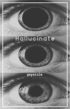 Hallucinate  || larry by gaysicle