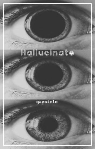 Hallucinate  || larry
