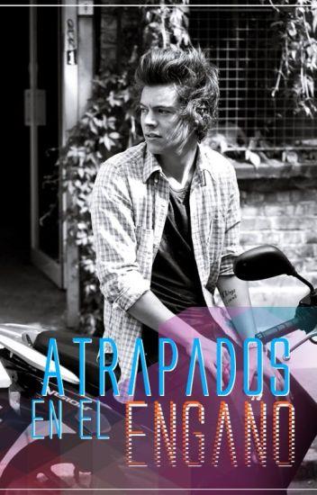 Atrapados en el engaño - Harry Styles |TERMINADA