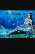 My Mate is Mermaid by danella2004