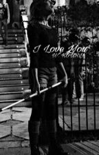 I love you | W. KOURY by lolburnette