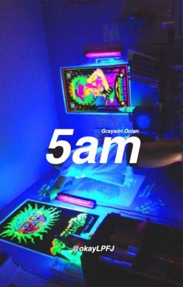 5am || g.d