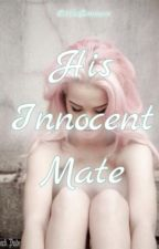 His Innocent Mate by LittleEmmers