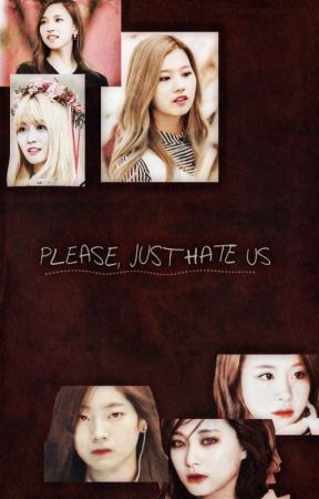 Please, Just Hate Us by SweetRainDrop13