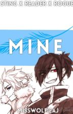 Mine » Sting X Reader X Rogue ✔️ by Mrs-Dragneel