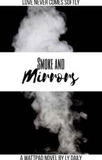 Smoke and Mirrors (previously The Summer Of Baseball)  by foutainclasic