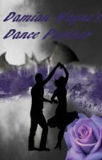Damian Wayne's Dance Partner   COMPLETE by Skycrystal23