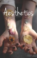 Aesthetics  by BurningLillies