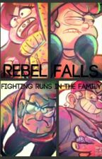 (On Hold)Fighting Runs In The Family~Rebel Falls Au by FallerFurever_Meow