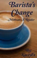 Barista's Change (Mithzan x reader) by KaceyEx