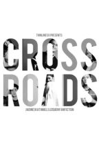 Crossroads (JaDine, KathNiel, & LizQuen Fanfiction) by thinlinesx