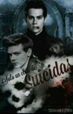 Solo Un Club De Suicidas /Dylmas by Stilinski_TBS