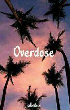 Overdose  by callmedeer