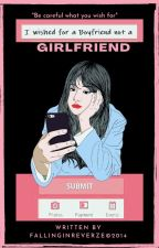 I wished for a Boyfriend not a Girlfriend (GirlxGirl) [Completed] by FallinginReverze