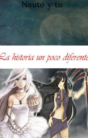La historia un poco diferente (Naruto y tu)