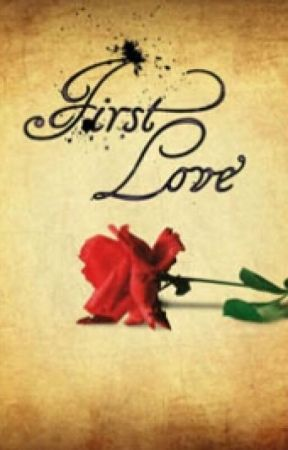 First Love by Twisted_Love_Stories