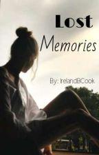 Lost Memories (Editing)  by IrelandBCook