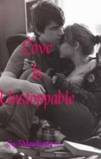 Love Is Unstoppable by ShadowHunter10