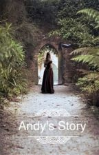 Andy's Story by mjh6330