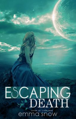 Escaping Death [Watty Awards]