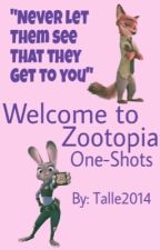 Welcome to Zootopia! (One Shots) by talle2014