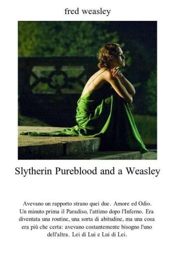 Slytherin pureblood and Weasley./In Revisione.