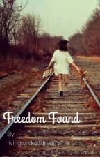 Freedom Found by livingwildestdreams