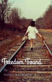 Freedom Found by livingwildestdreams
