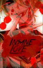 Insane Love (+14)[len X Reader]  by AngelaaHdz